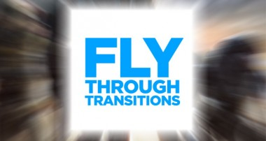 Fly Through Transitions (Transitions)