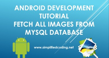 Fetch All Images from MySQL Database – Android Studio