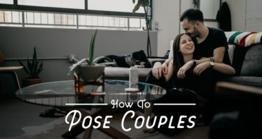 5 Tips for Posing Couples — Portrait Photography Tutorial