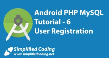 6. Android PHP MySQL Tutorial | User Registration