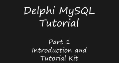 Delphi 7 MySQL Tutorial – Tutorial Kit [Part 1]