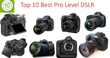 Top 10 Pro Level DSLR Cameras  For Professional Photography & 4K Video