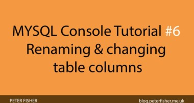 MYSQL Console Tutorial #6 Renaming and changing table columns
