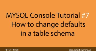 MYSQL Console Tutorial #7 How to change default fields in a table schema