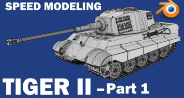 3D Modeling Time Lapse (Speed Modeling) – Tiger II [Pt. 1]