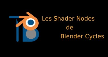 06. Les Shader nodes de Blender Cycles
