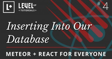 Meteor & React For Everyone #4 – Inserting Into Our Database