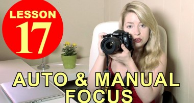 Lesson17 – Auto and Manual Focus (Photography tutorial)
