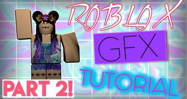 ▌ROBLOX Tutorial ▌How to make a GFX! (PART 2){OLD}