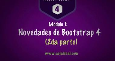 [Curso de Bootstrap 4] 1.2  Novedades de bootstrap 4 (parte 2)
