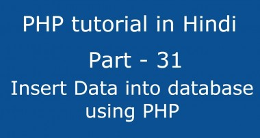 PHP tutorial in Hindi part – 31 – how to insert data into mysql database using php
