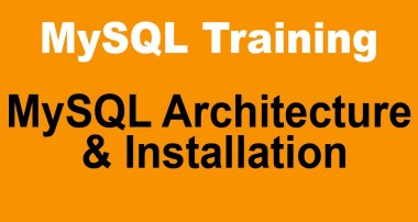 MySQL Tutorial for Beginners – Part 2 – MySQL Architecture and Installation of MySQL