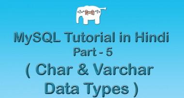 MySQL Tutorial For Beginners in Hindi ( Char & Varchar datatypes in MySQL )   Part-5
