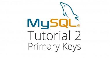 MySQL Tutorial 2 – Primary Keys