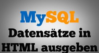 MySQL: Datensätze in HTML-Tabellen ausgeben [Tutorial] [DEUTSCH]