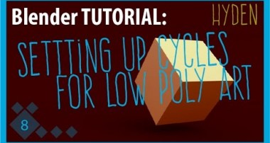 Blender Tutorial: Setting Up Cycles Render For Low Poly Art