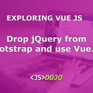Drop jQuery from Bootstrap and use Vue.js instead!
