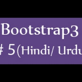 Bootstrap Tutorials in Hindi/Urdu – 5 – Bootstrap grid system (Part 2)