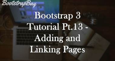 Bootstrap 3 Tutorial Pt.13 – Adding and Linking Pages