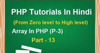 PHP MYSQL Tutorial for beginners in Hindi | LESSON 13 : Array In PHP (part-3) | techedu001