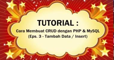 Tutorial Cara Membuat Aplikasi CRUD Dengan PHP & MYSQL Eps. 3 – Tambah Data / Insert
