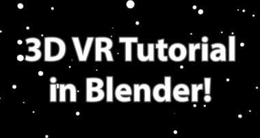 Blender Tutorial – Create a 3D Virtual Reality Experience!