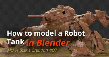 MSC #07 – How to model a 3D Robot Tank (Blender Tutorial EN)
