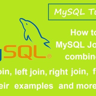MySQL Tutorials – 6 – MySQL JOIN,INNER,LEFT,RIGHT,FULL JOIN,EXAMPLES