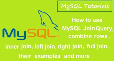 MySQL Tutorials – 6 – MySQL JOIN,INNER,LEFT,RIGHT,FULL JOIN,EXAMPLES