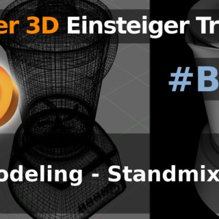 Blender 3D Einsteiger Training – B03 – Modeling – Standmixer (Tutorial Deutsch)