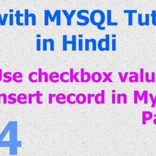 004 PHP MySQL Database Beginner Tutorial – PHP Checkbox Array – MySQL Insert Record part 1 – Hindi
