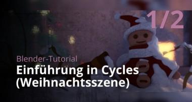 Blender-Tutorial – Einführung in Cycles (Weihnachtsszene) (1/2)