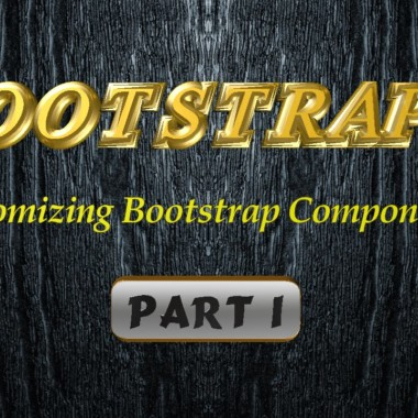 Bootstrap 4 – Customizing Bootstrap Components Part 01