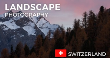 Landscape Photography in Switzerland | Behind the scenes inspiration for photographing landscapes