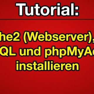 Tutorial: Apache2, PHP, MySQL und phpMyAdmin auf Linux installieren [Deutsch] [Full-HD]