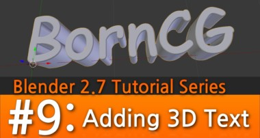 Blender 2.7 Tutorial #9 : Adding 3D Text #b3d