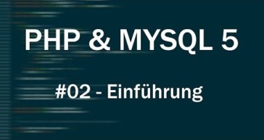 PHP & MySQL 5 Tutorial #02 – Grundlagen [Deutsch|HD]