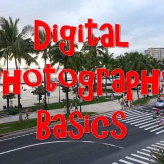 Digital Photography Basics – for beginners.