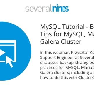 Webinar replay: MySQL Tutorial – Backup Tips for MySQL, MariaDB & Galera Cluster