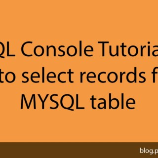 MYSQL Console Tutorial #10 How to select records from a MYSQL table