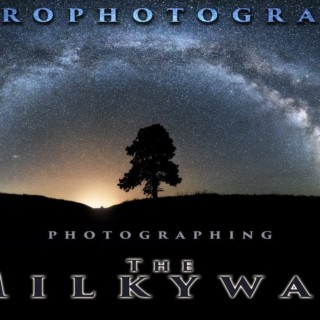 Astrophotography tutorial part 2   How to photograph the milky way