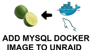 Add MySQL Docker Image to Unraid