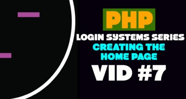Creating the Home Page – PHP Login Tutorial #7
