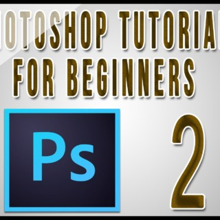 Photoshop Tutorials For Beginners (Part 2)