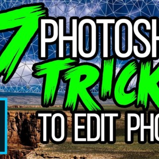 17 Adobe Photoshop TUTORIALS, TIPS, TRICKS & HACKS For Editing Photos