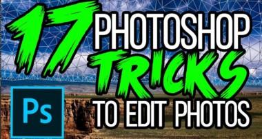 17 Adobe Photoshop TUTORIALS, TIPS, TRICKS & HACKS For Editing Photos