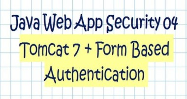 Security In a Java Web Application – Tutorial 04  (Tomcat 7 + Form Authentication)