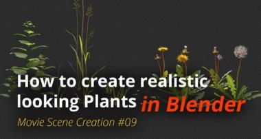 MSC #09 – How to create realistic looking plants (Blender Tutorial EN)