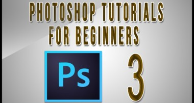 Photoshop Tutorials For Beginners (Part 3)