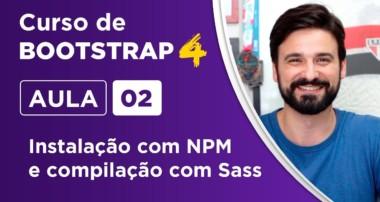 Como instalar o Bootstrap 4 com NPM e Sass – Criando um site com Bootstrap 4 – Aula 02
